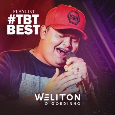 Weliton - O Gordinho - #TBTbest - Playlist - Junho - 2020